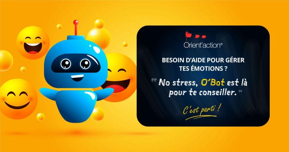 Consultez O'Bot, notre tout nouveau robot-expert en gestion des émotions